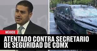 Omar García Harfuch, Secretario de Seguridad de la CDMX. Sufre un atentado